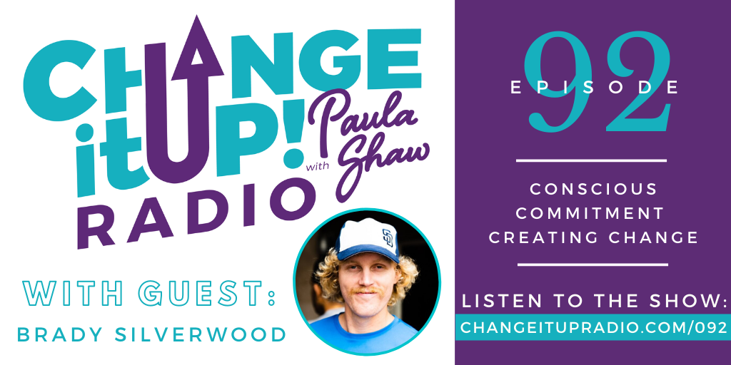 092: Conscious Commitment Creating Change