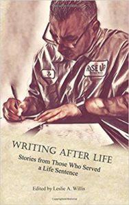 Writing After Life: Stories From Those Who Served a Life Sentece - Book by Leslie Willis, Angel Ramirez, Ernie Garcia, Joe Tapia, and Johnny Villa