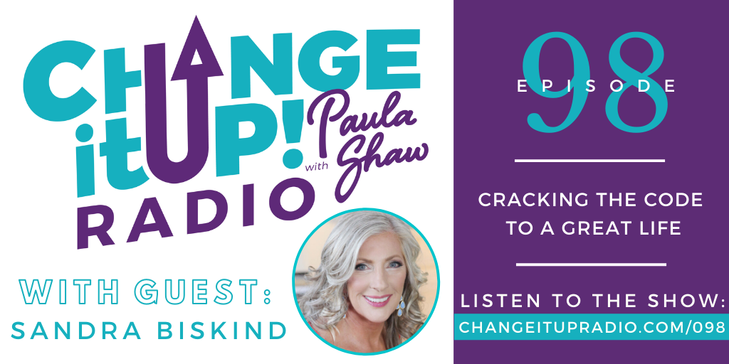 098: Cracking the Code to a Great Life with Sandra Biskind