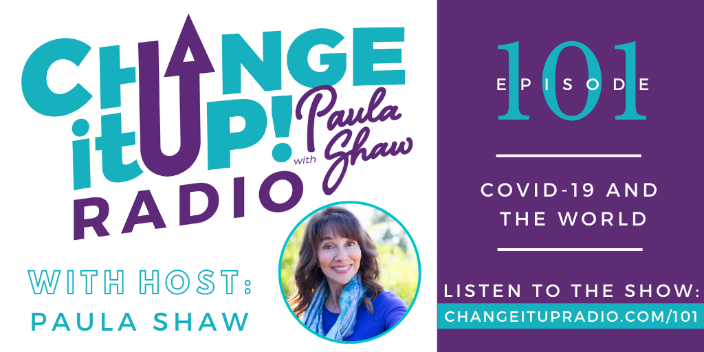101: COVID-19 And The World with Paula Shaw