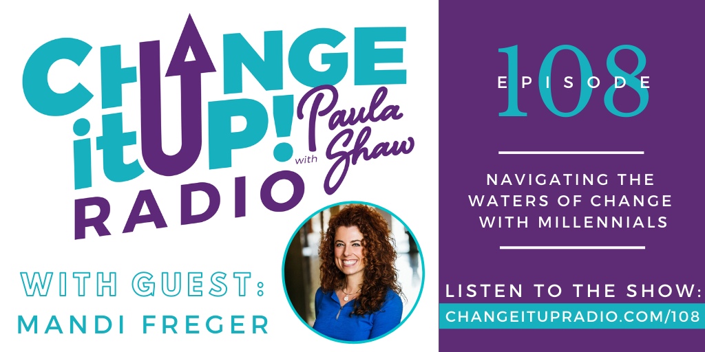 108: Navigating the Waters of Change with Millennials with Mandi Freger