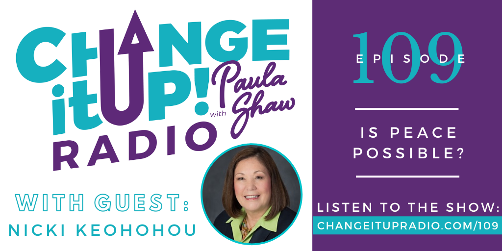 109: Is Peace Possible? with Nicki Keohohou