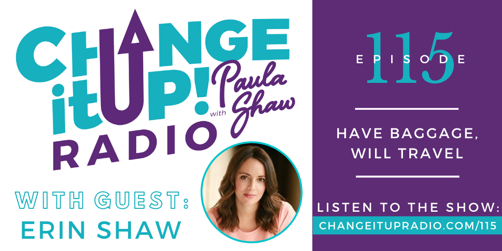 115: Have Baggage Will Travel with Erin Shaw