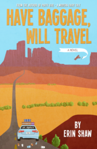 Have Baggage, Will Travel: a novel by Erin Shaw