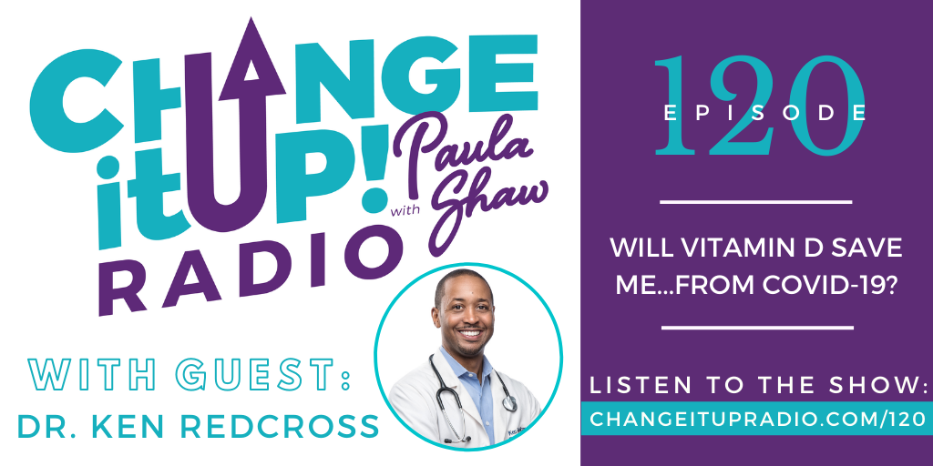 120: Will Vitamin D Save Me…from COVID-19? with Dr. Ken Redcross