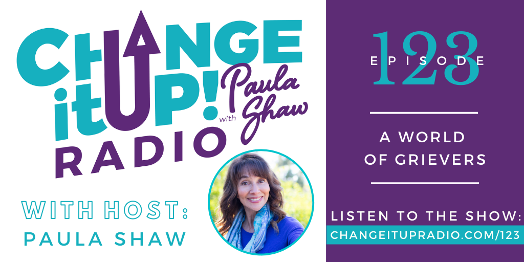123: A World of Grievers with Paula Shaw