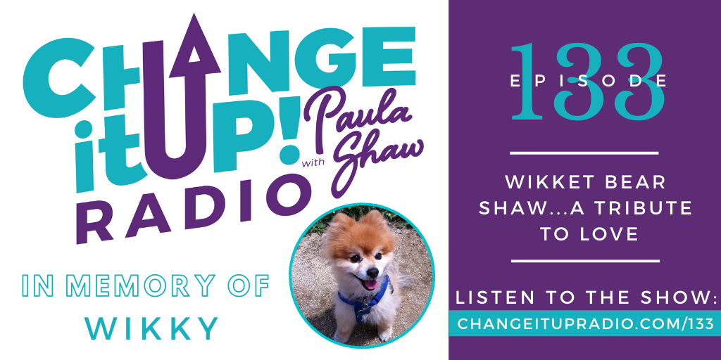 133: Wikket Bear Shaw…A Tribute to Love