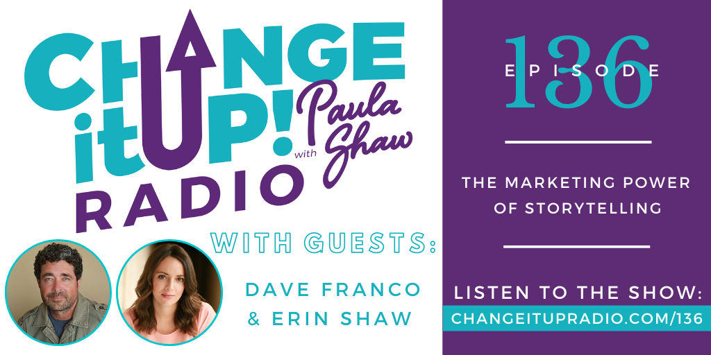 136: The Marketing Power of Storytelling with Dave Franco and Erin Shaw