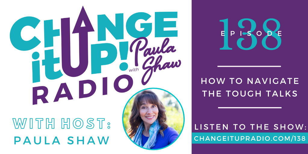 138: How to Navigate the Tough Talks with Paula Shaw