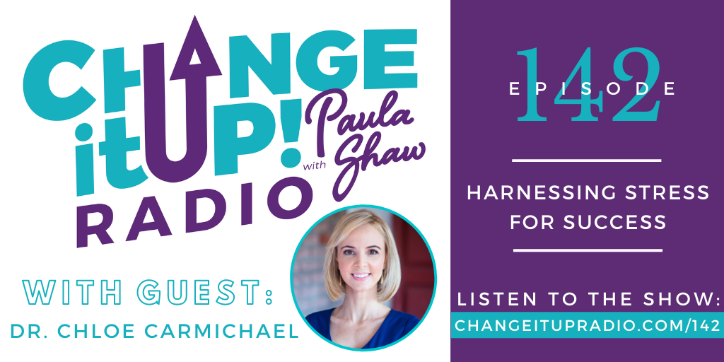 142: Harnessing Stress for Success with Dr. Chloe Carmichael